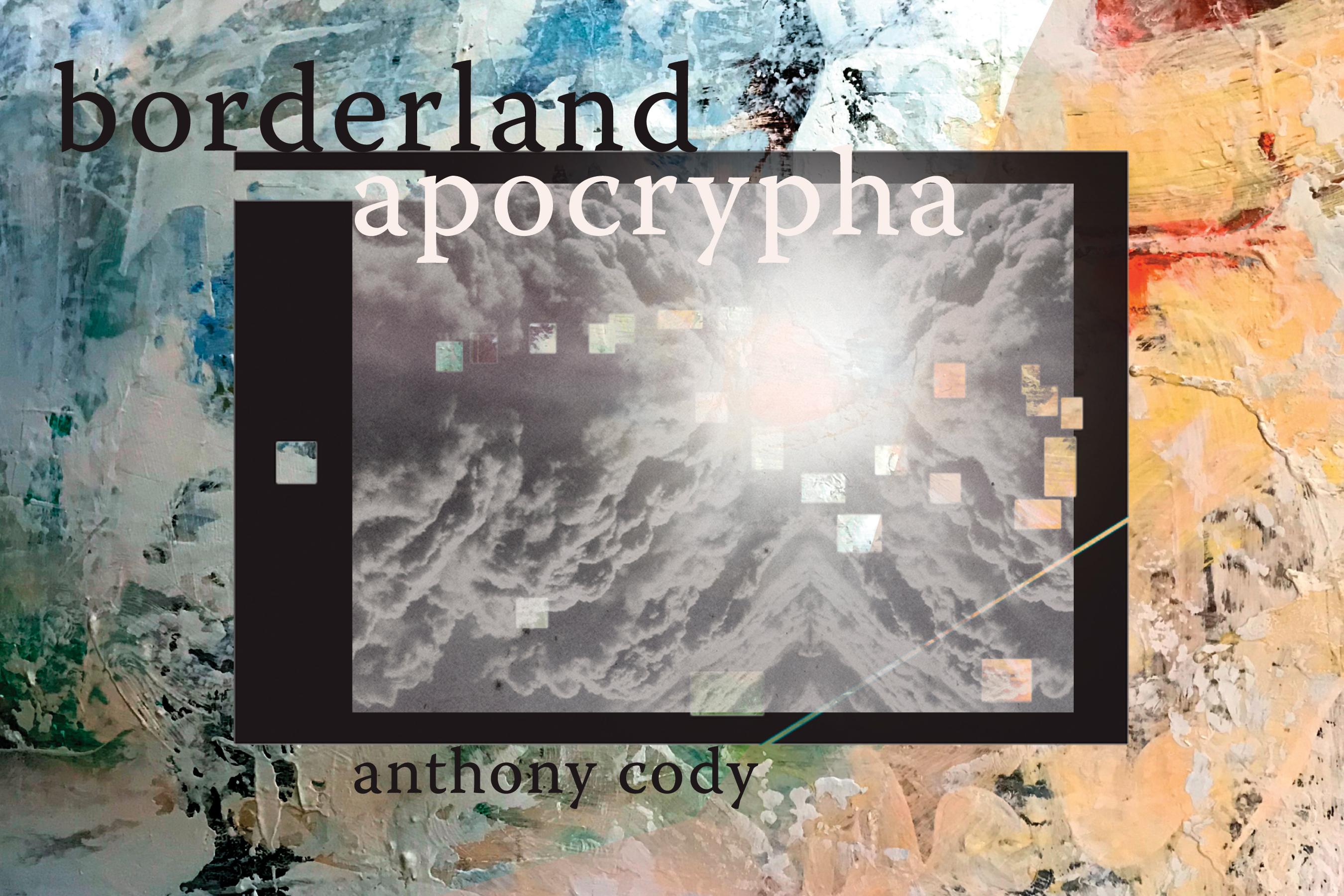 Borderland Apocrypha by Anthony Cody