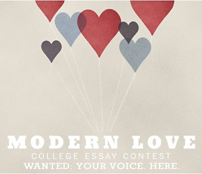 modern love college essay contest 2012 Modern love essay contest we invite college students nationwide to submit a personal essay of between 1,500 and 2,000 words that illustrates the current.