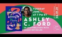 SOMEBODY'S DAUGHTER | Ashley C. Ford & Jason Reynolds
