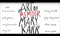 Mary Karr and Fellow Writers Discuss The Art of Memoir: Director's Cut