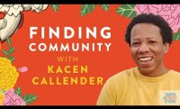 Finding Community with Kacen Callender
