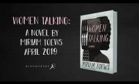 "Women are talking about ""Women Talking: A Novel"" by Miriam Toews. Available April 2, 2019."