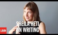Sheila Heti: On Writing (and Other Things You Can Do with Your Life)