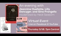 An Evening with Jeannine Ouellette, Lilly Dancyger, and Gina Frangello