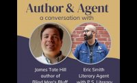 Author & Agent  a Conversation with James Tate Hill & Eric Smith