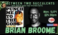 Between Two Succulents featuring Brian Broome, author of Punch Me Up to the Gods