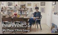 My Place: Olivia Laing