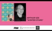 "Arthur Sze Reads ""Winter Stars"""